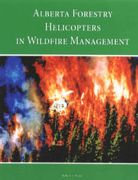 order your copy of alberta forestry helicopters in wildfire management today