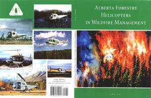 the alberta forestry helicopter in wildfire management book discusses how helicopters were a large part of alberta defense against raging wildfires